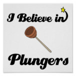 i believe in plungers poster