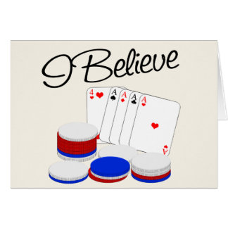 I believe in Poker Greeting Cards