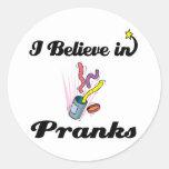i believe in pranks sticker