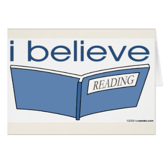 I believe in Reading Greeting Card