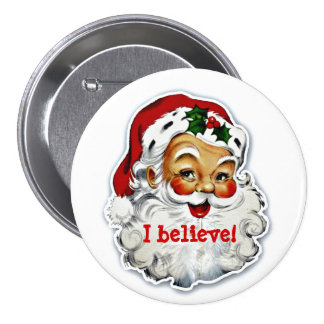 I Believe In Santa Button