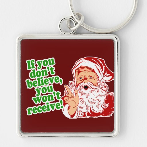 I Believe in Santa Claus Keychain
