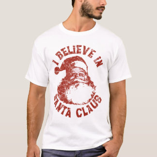 I Believe In Santa Claus Shirt