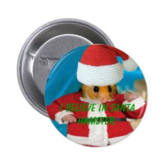 I believe in Santa Hamster Button