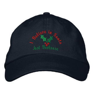 I Believe in Santa ... Just Beclause Embroidered Hats