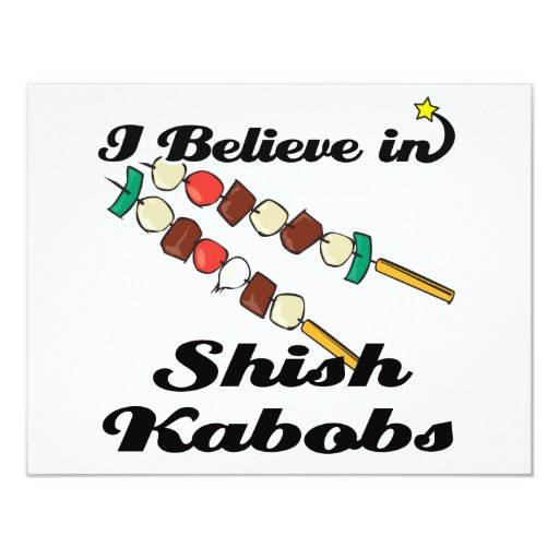 i believe in shish kabobs 4.25x5.5 paper invitation card