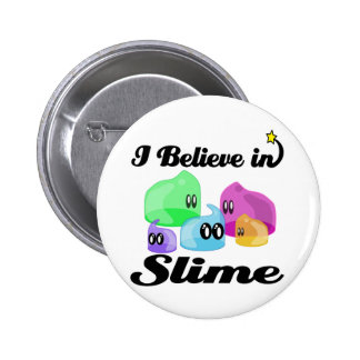 i believe in slime 2 inch round button