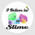 i believe in slime round stickers