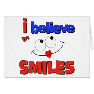 I believe in smiles cards