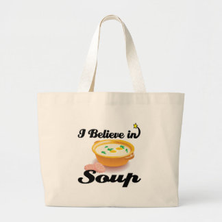 i believe in soup large tote bag