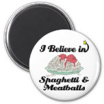 i believe in spaghetti and meatballs refrigerator magnet