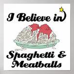 i believe in spaghetti and meatballs print
