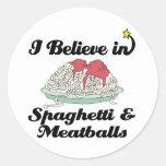 i believe in spaghetti and meatballs classic round sticker