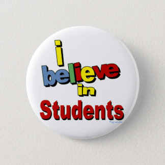 I believe in Students Pinback Button