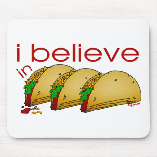 I believe in Tacos Mouse Pad