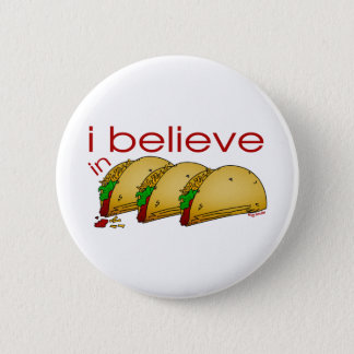 I believe in Tacos Pinback Button