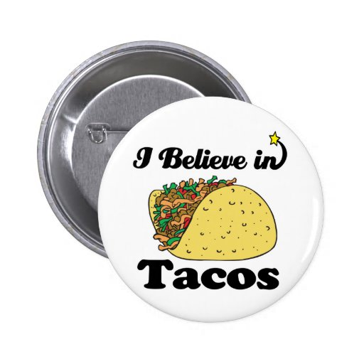 i believe in tacos pins