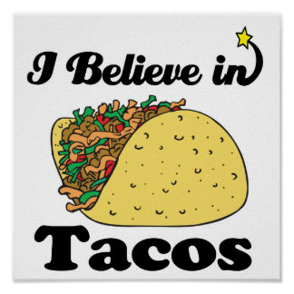 i believe in tacos poster