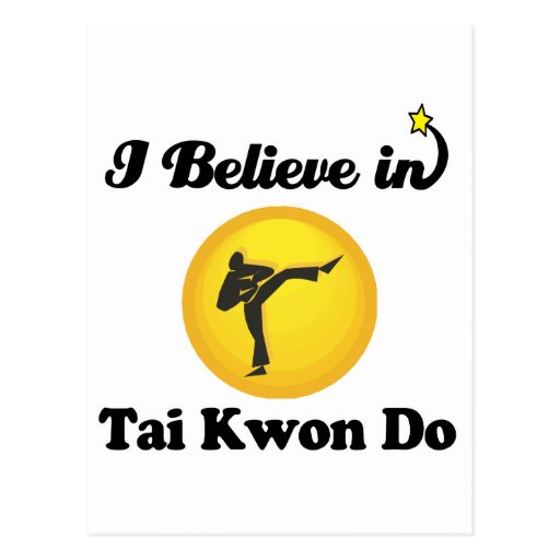 i believe in tai kwon do post cards