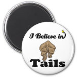 i believe in tails fridge magnets