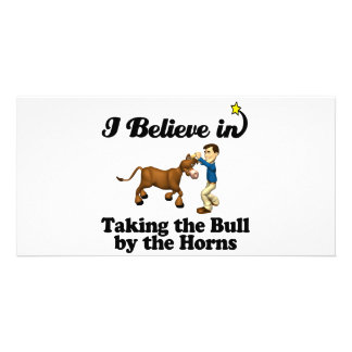 i believe in taking  bull by horns photo card