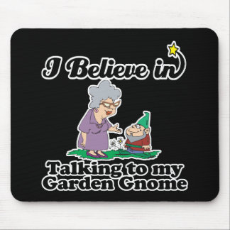 i believe in talking to garden gnome mouse pad