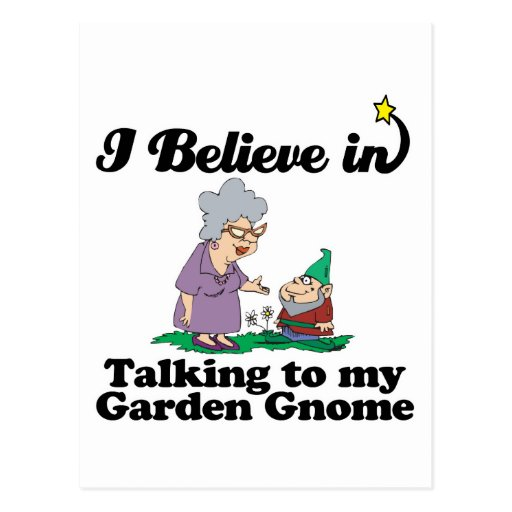 i believe in talking to garden gnome post cards