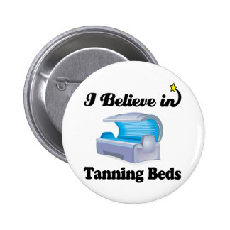 i believe in tanning beds 2 inch round button