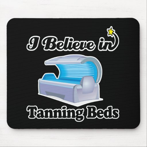 i believe in tanning beds mouse pad