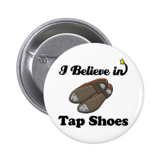 i believe in tap shoes pinback button