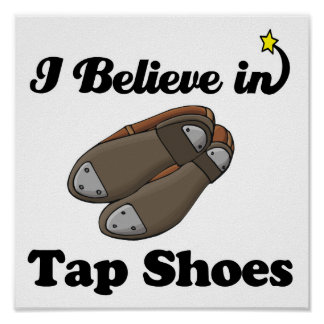 i believe in tap shoes poster