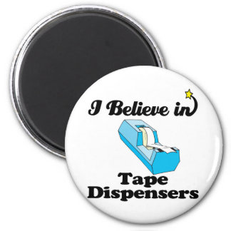 i believe in tape dispensers 2 inch round magnet