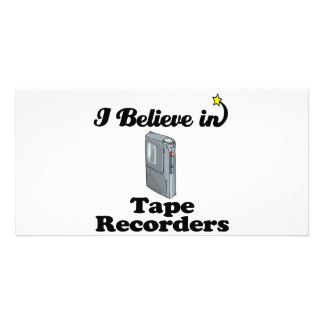 i believe in tape recorders photo card