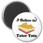 i believe in tater tots 2 inch round magnet