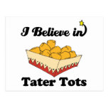 i believe in tater tots postcard