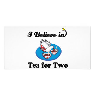 i believe in tea for two photo card