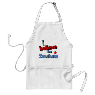 I believe in teachers adult apron