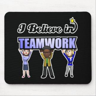 i believe in teamwork mousepads