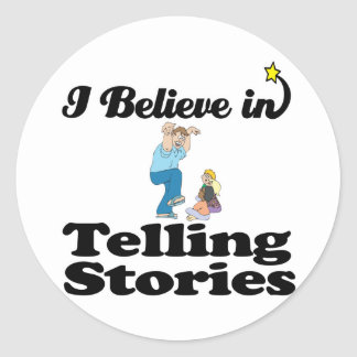 i believe in telling stories classic round sticker
