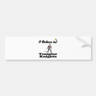 i believe in templar knights bumper stickers