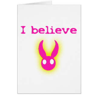 I Believe (in the Easter Bunny) Greeting Card
