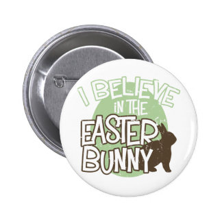 I Believe in the Easter Bunny Pinback Button