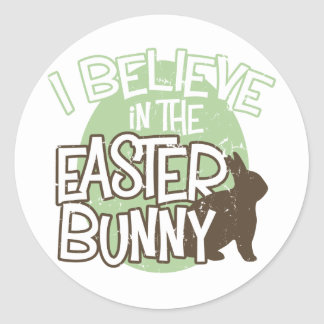 I Believe in the Easter Bunny Classic Round Sticker