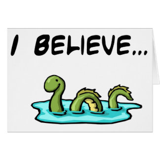 I Believe in the Loch Ness Monster Card