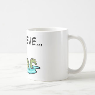 I Believe in the Loch Ness Monster Coffee Mug