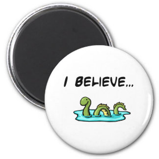 I Believe in the Loch Ness Monster Magnet