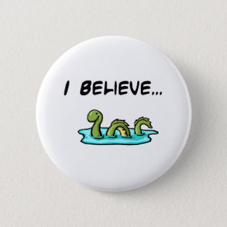 I Believe in the Loch Ness Monster Pinback Button