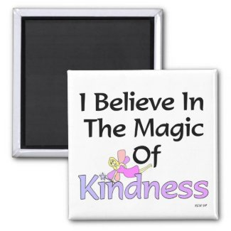 I Believe In The Magic Of Kindness Magnet