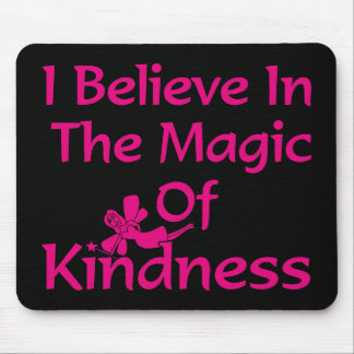 I Believe In The Magic Of Kindness Mouse Pad