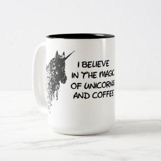 I believe in the magic of unicorns and coffee mug
